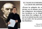 El falso ecumenismo la Gran Blasfemia